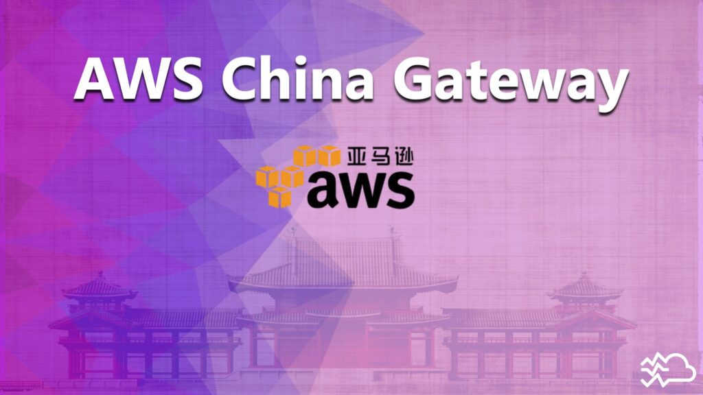 AWS China Gateway