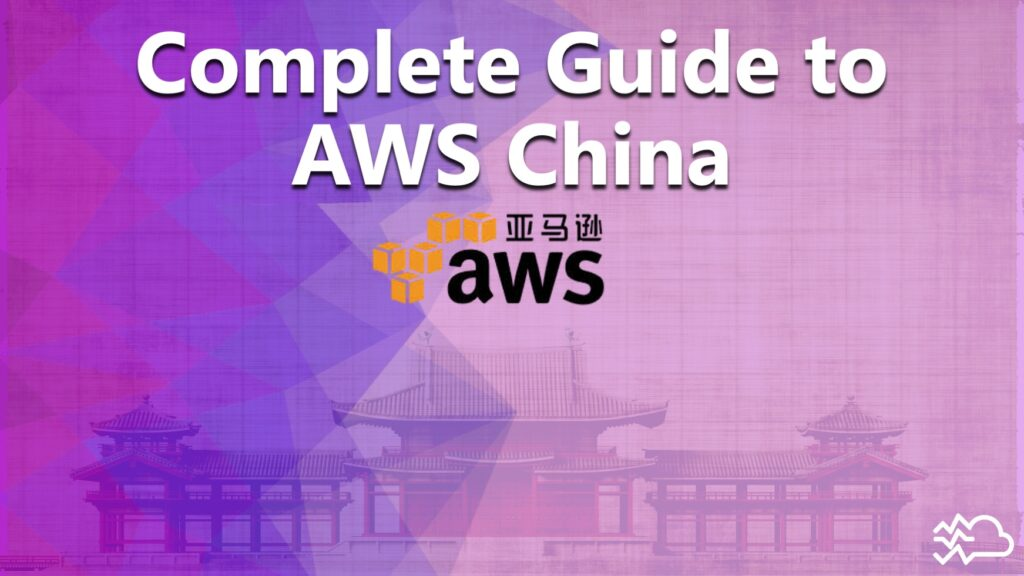 Complete guide to AWS China
