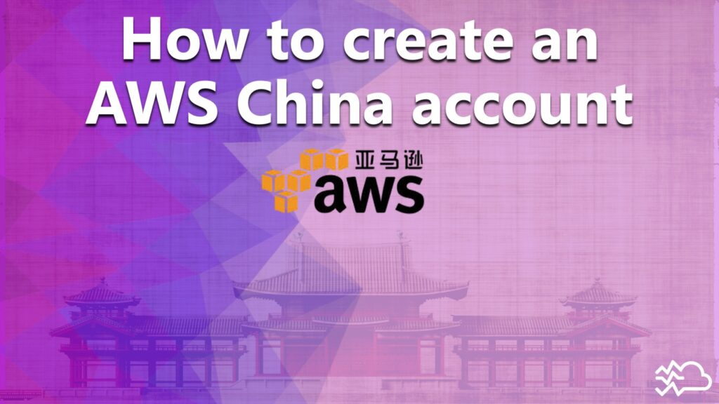 How to create an AWS China account