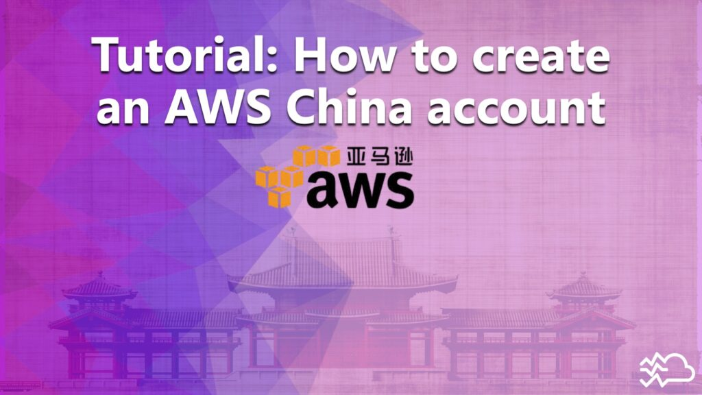 tutorial how to create an aws china account